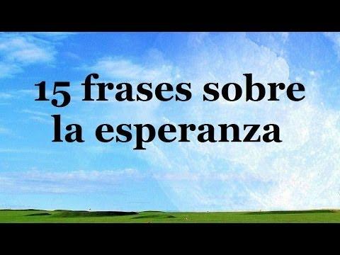 Frases de Esperanza (307 frases)