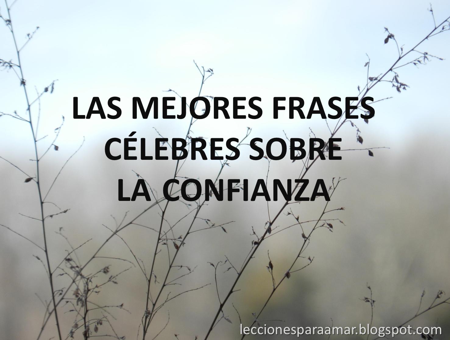 Frases De Confianza 122 Frases